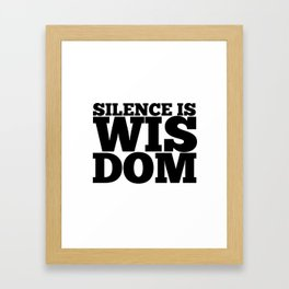 Silence is Wisdom Framed Art Print