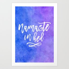 Namaste in Bed Quote Art Print