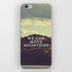 We Can Move Mountains iPhone & iPod Skin