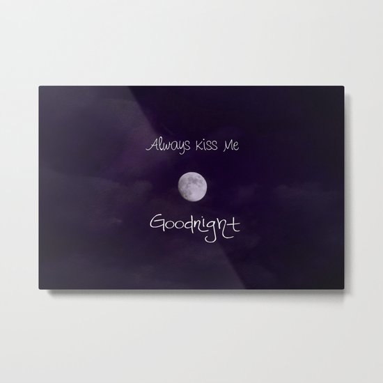 Always Kiss Me Goodnight Metal Print