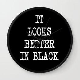 It Looks Better In Black Wall Clock
