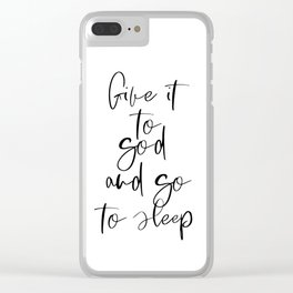 Give It To God, Bedroom Decor, Inspirational Art, Printable Wall Art Clear iPhone Case