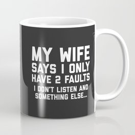 Don't Listen Wife Funny Quote Coffee Mug
