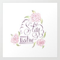 positive Art Prints featuring Positive by Yasmina Creates