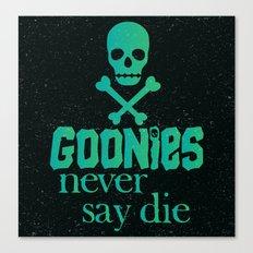 Goonies never say die Canvas Print