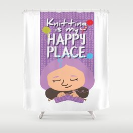 Knitting is my happy place Shower Curtain