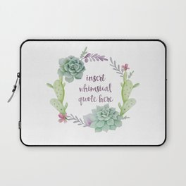 Whimsical Quote Succulent Wreath Laptop Sleeve