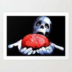 Brains! Live Brains! Art Print