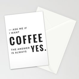 Coffee Equals YEs Stationery Cards