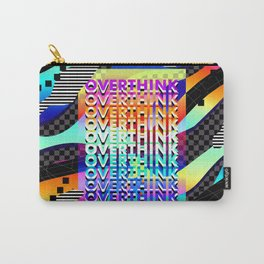 Overthink Poster Carry-All Pouch