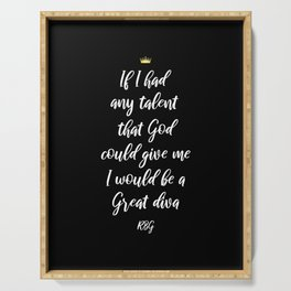 If I Had Any Talent That God Could Give Me - Ruth Bader Ginsburg Serving Tray