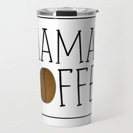Mama's Coffee Travel Mug