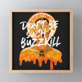 Buzzkill Framed Mini Art Print