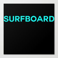 surfboard Canvas Prints featuring Surfboard by Poppo Inc.