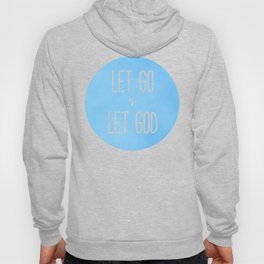 Let Go and Let God - Christian Typography Blue Hoody