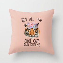 Hey All You Cool Cats And Kittens Throw Pillow