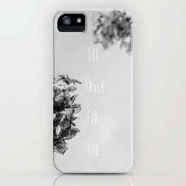 Sassy iPhone Case