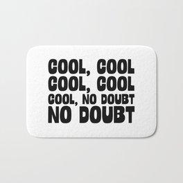 Cool Cool No Doubt Bath Mat