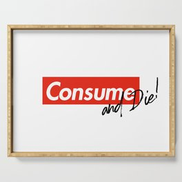 Consume & Die Serving Tray