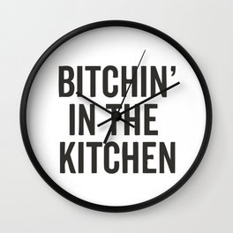 Bitchin' In The Kitchen Wall Clock
