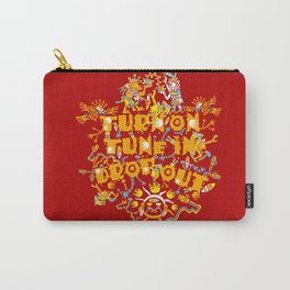 Turn On Tune In Drop Out  Carry-All Pouch