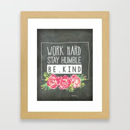 Work Hard Stay Humble Be Kind Chalkboard Framed Art Print