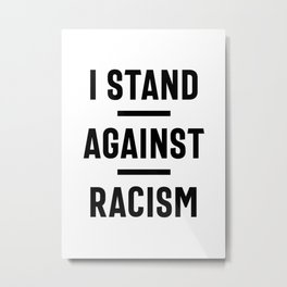 Stop Racism Now! Metal Print