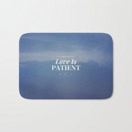 Love is Patient - 1 Corinthians 13:4 Bath Mat