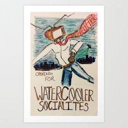 The WaterCooler Socialites Art Print
