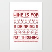 """""""Wine Is For Drinking Not Throwing"""" Ugly Christmas Sweater Art Print"""