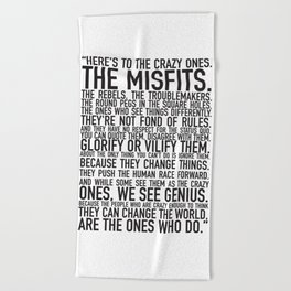 Here's to the crazy ones Beach Towel