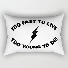 Too Fast To Live Too Young To Die Punk Rock Flash - Black Rectangular Pillow