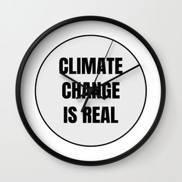 Climate change is real Wall Clock