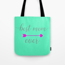 Best Mom Ever - Mint and Hot Pink Tote Bag