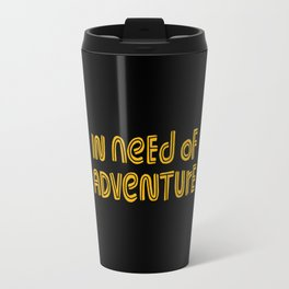 In Need of Adventure Travel Mug
