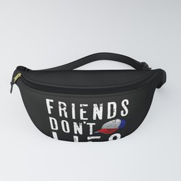 Friends Don't Lies Gift Funny Design for 80s lover Fanny Pack