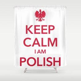 KEEP CALM I AM POLISH Shower Curtain