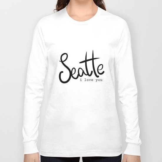 Seattle i love you  Long Sleeve T-shirt