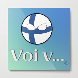 "Finland countryball ""Voi v..."" Metal Print"