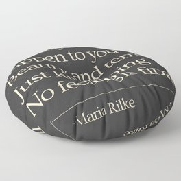 Black Rainer Maria Rilke Let everything happen to you Just keep going No feeling is final Floor Pillow