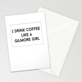 Drink Coffee Like A Gilmore Stationery Cards
