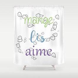 Mange, lis, aime Shower Curtain