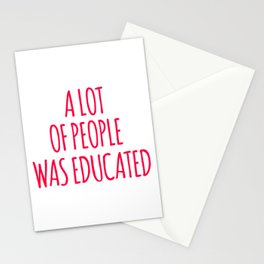 A Lot Of People Was Educated Stationery Cards