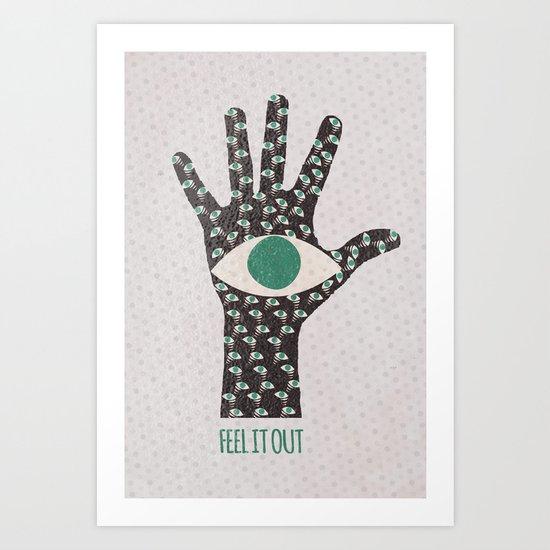 Feel It Out Art Print