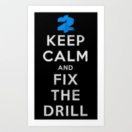 Payday 2: Keep Calm And Fix The Drill Art Print