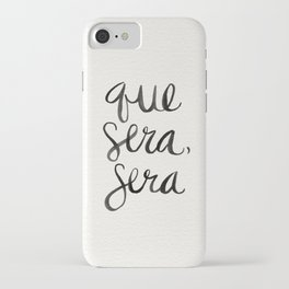 Whatever Will Be, Will Be (Black Ink) iPhone Case