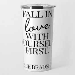 fall in love with yourself first Travel Mug