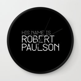 His name is Robert Paulson Wall Clock