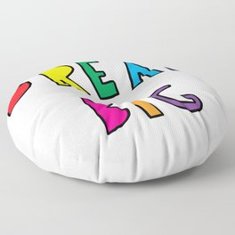 Dream Big Floor Pillow