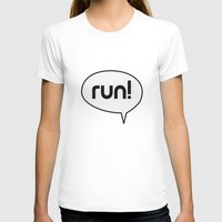 run T-shirts featuring run by Mimy